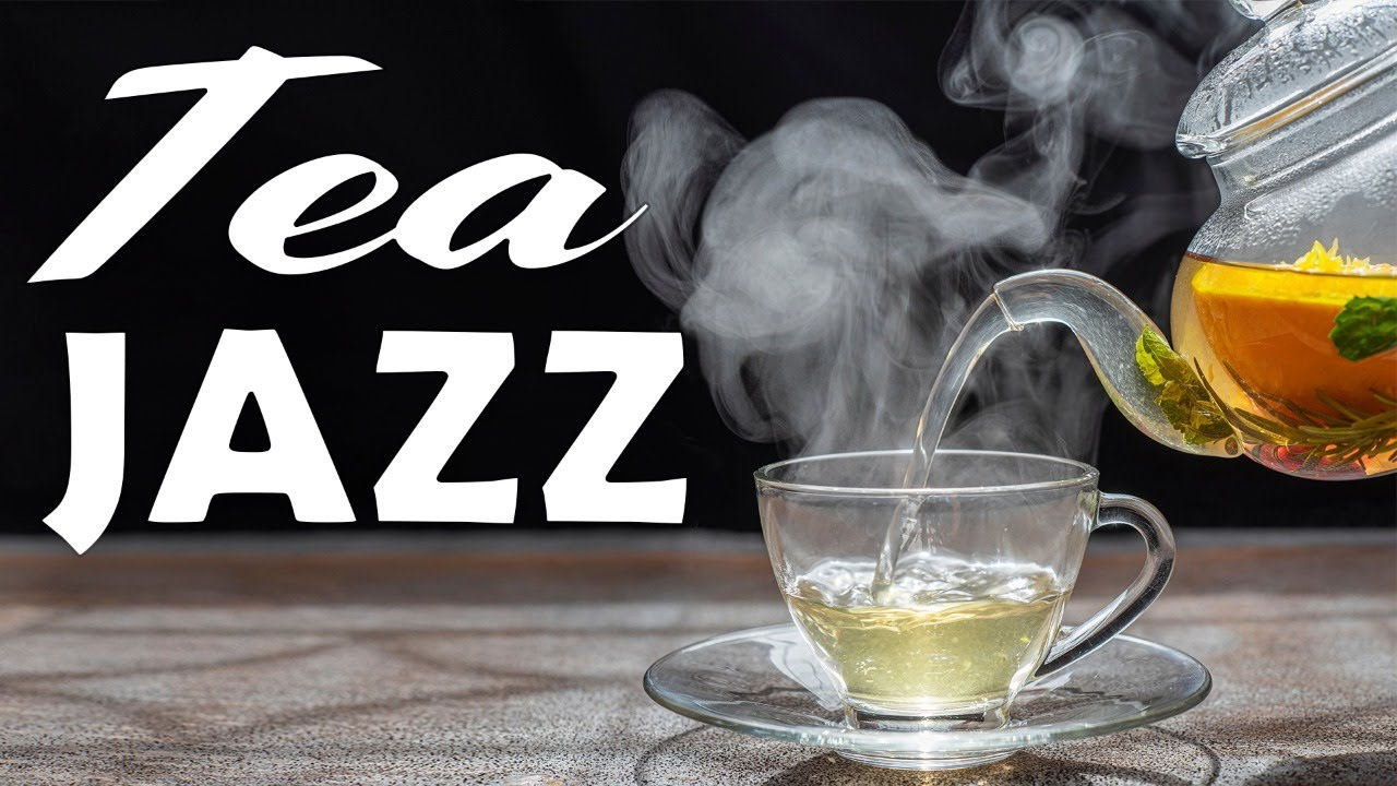 Relaxing Tea Jazz -  Soft Instrumental JAZZ Music For Work,Study,Reading