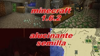 --MINECRAFT 1.6.2-- ALUCINANTE SEMILLA: pueblo con granja de experiencia, super mina abandonada...