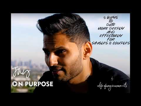 5 Ways To Date More Deeply And Effectively for Singles & Couples | Jay Shetty ON Purpose #2019 from YouTube · Duration:  31 minutes 34 seconds