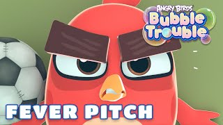 Angry Birds Bubble Trouble Ep.17 | Fever pitch