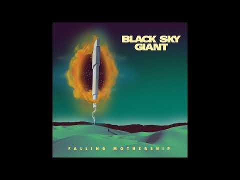 Black Sky Giant - Falling Mothership (2021) (New Full Album)
