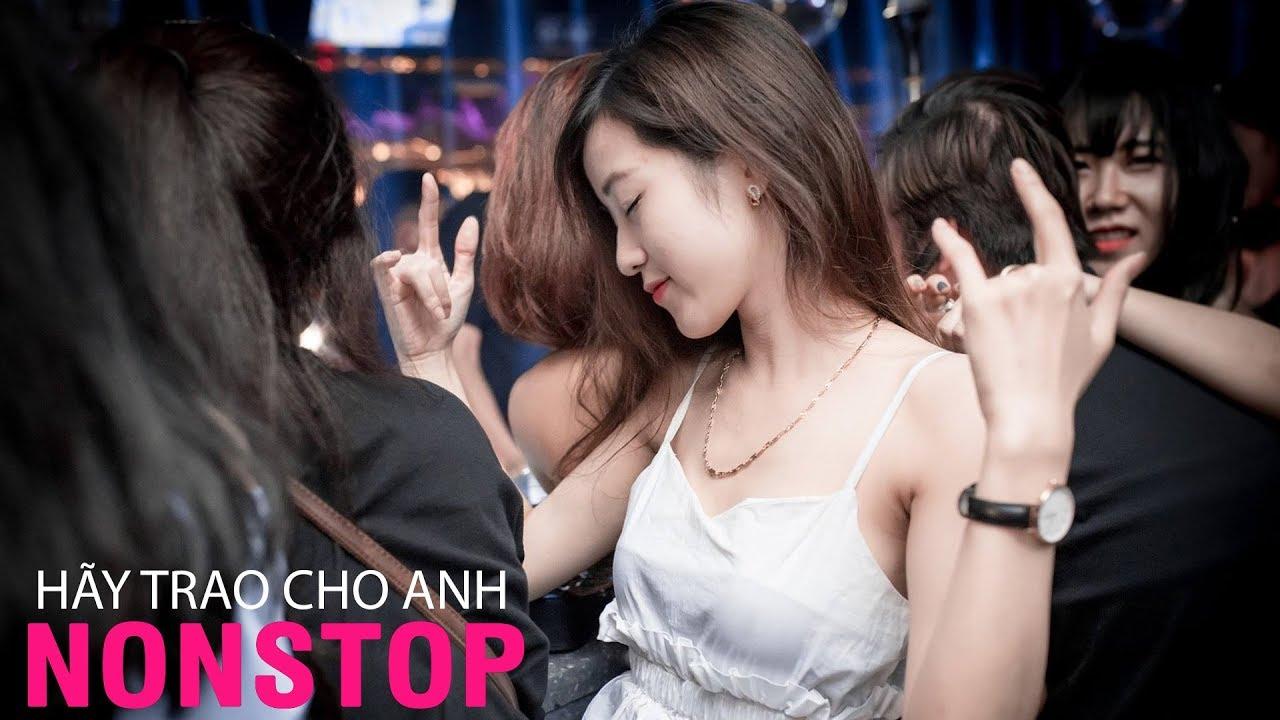 NONSTOP Vinahouse | Hãy Trao Cho Anh Remix Vocal Nữ - Tháng Năm Không Quên | Nhạc Trẻ Việt Mix 2019