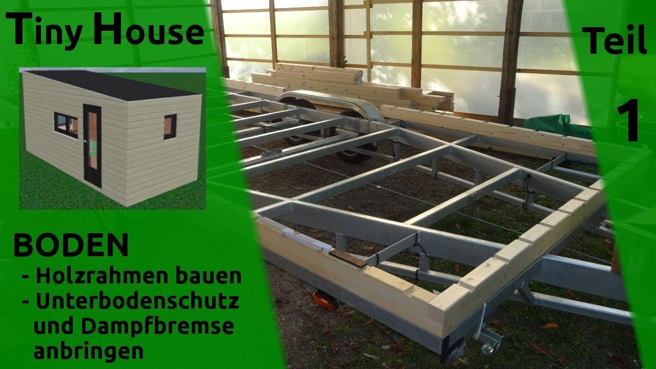 Tiny House Selber Bauen Boden Holz Rahmen Teil 1
