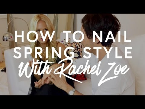 Rachel Zoe Shares Her Tricks For Nailing Spring Style