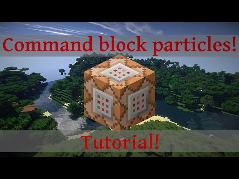 Minecraft Command Block Particle tutorial!