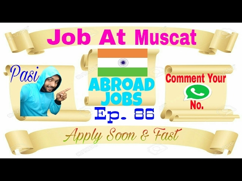 New Jobs At Muscat apply soon contact our agency 2017 in Hindi tips