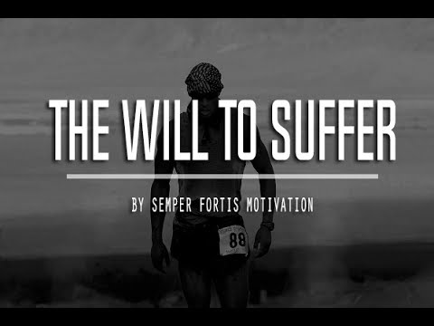 The Will To Suffer – Motivational Video