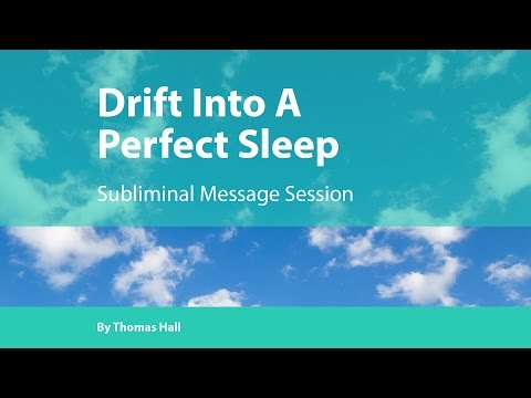 Drift Into A Perfect Sleep - Subliminal Message Session - By Thomas Hall