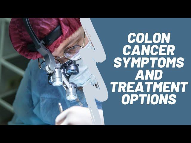 Colon Cancer Symptoms and Alternative Treatment Options