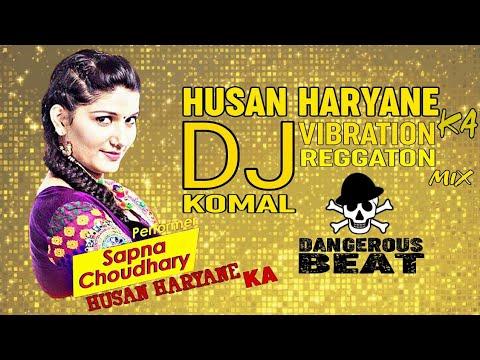 Husan Haryana Ka Dj Komal Shona Vibration Reggaton Mix