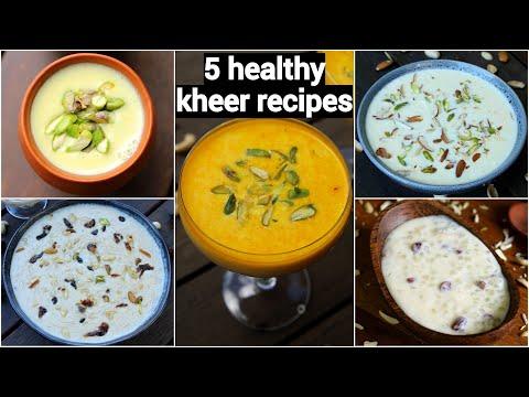 5 Kheer Recipes   5 खीर रेसिपी   Quick & Easy Milk Kheer Recipes   Instant Kheer Recipes