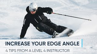 HOW TO INCREASE YΟUR EDGE ANGLE | 4 Skiing Tips from a Pro