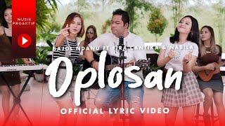 Bajol Ndanu Ft. Fira Cantika & Nabila - Oplosan (Official Lyric Video)