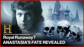 Royal Runaway? Ultimate Fate of Duchess Anastasia REVEALED | History's Greatest Mysteries: Solved