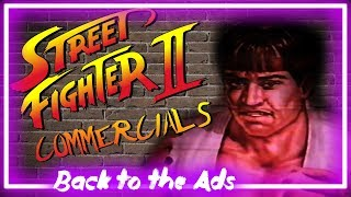 Street Fighter II Commercials - Back to the Ads - Janjo