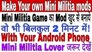 How to make your own Mini Militia Mod | With Android Phone(Hindi)