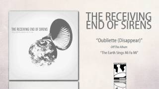 Watch Receiving End Of Sirens Oubliette disappear video