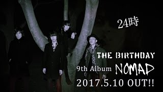 The Birthday - 9th ALBUM「NOMAD」 2017.5.10(Wed) Release!!! =======...
