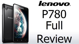 Lenovo P780 Full Review & Features With Gaming, Benchmarks, Audio, Video, USB OTG & More