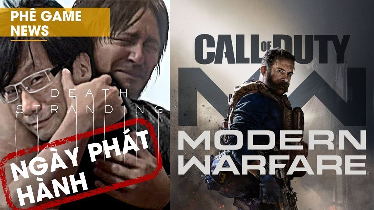 Phê Game News #29: DEATH STRANDING & CALL OF DUTY MODERN WARFARE ấn định ngày phát hành