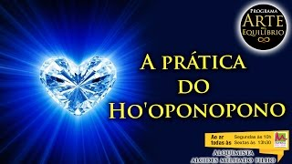 A prática do Ho'oponopono -  Alcides Melhado Filho - 08-11-2013 - Rádio Mundial