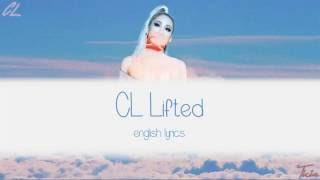 CL - Lifted [Lyrics]