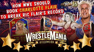 How WWE Should Book Charlotte Flair To Break Ric Flair s Record at WWE Wrestlemania 39 Hollywood