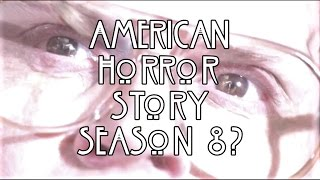 AMERICAN HORROR STORY: SEASON 8? (2018)
