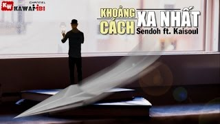 khoang-cach-xa-nhat---kaisoul-ft-sendoh