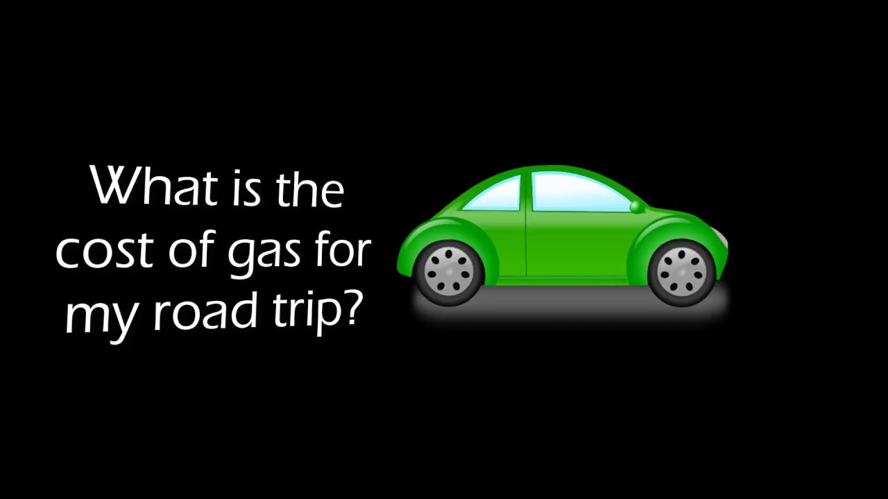 Gas Road Trip Real World Math What Is The Cost Of Gas For My Road Trip