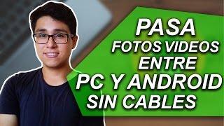 CÓMO PASAR ARCHIVOS ENTRE ANDROID Y PC SIN CABLES 2017