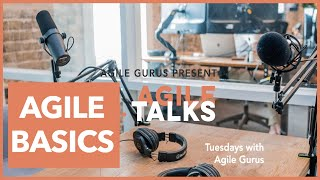 Episode 3 Agile Basics |  Agile Talks with Agile Gurus