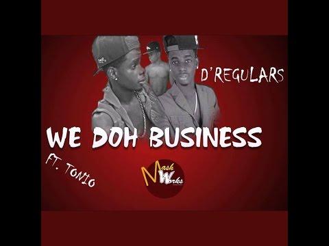 D'Regulars Ft. Tonio - We Doh Business [Grenada Soca 2016]