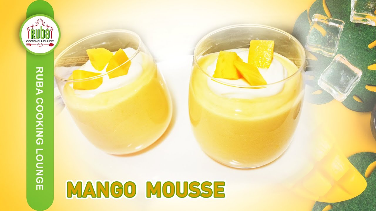 Mango Mousse Recipe by Ruba Cooking Lounge | Only 3 Ingredient Mango Mousse Recipe | Mango Recipes