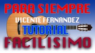 Para siempre - Vicente Fernandez - explicado paso a paso por Santiago Morocho