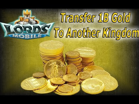 Lords Mobile HOW TO TRANSFER YOUR BANKS GOLD INTO ANOTHER KINGDOM