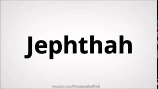 How to pronounce jephthah