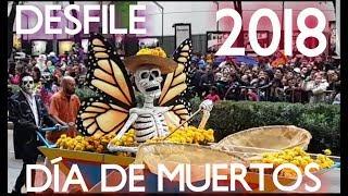 DESFILE DE DÍA DE MUERTOS 2018 | 27 OCT 2018