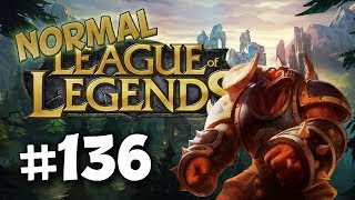 League of Legends Normal | #136 - Rolling Over Them