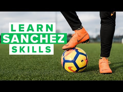 LEARN SANCHEZ FOOTBALL SKILLS | How to...