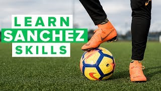 LEARN SANCHEZ FOOTBALL SKILLS | How to dribble like Alexis Sanchez