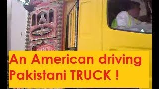 American Driving Pathan's TRUCK at Port Qasim Pakistan