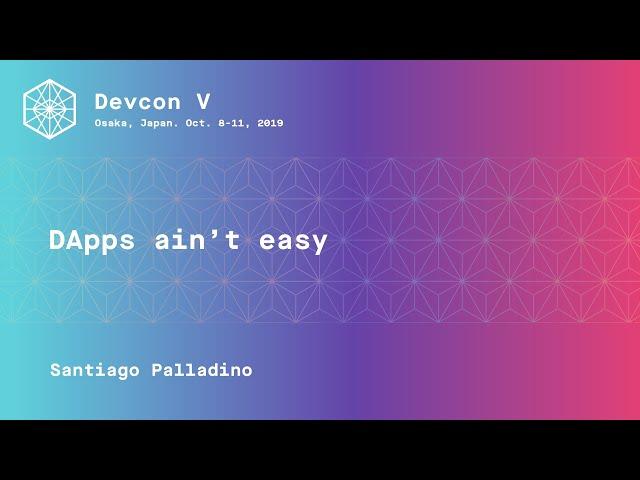 DApps ain't easy by Santiago Palladino (Devcon5)