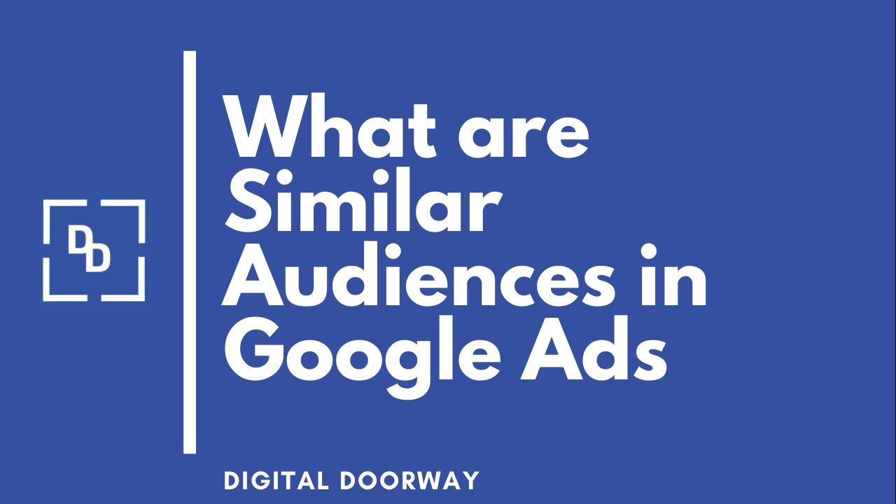 What are Similar Audiences in Google Ads [2021]