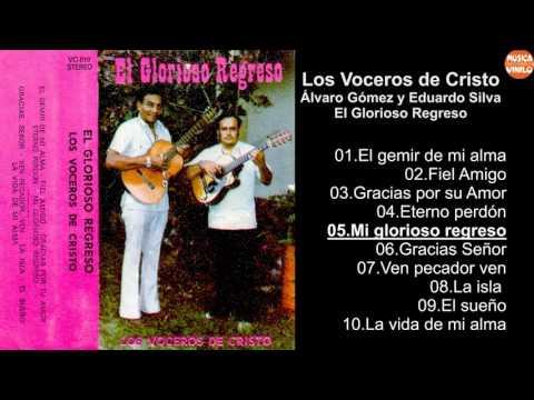 Los Voceros de Cristo - Álvaro Gómez y Eduardo Silva - El Glorioso Regreso