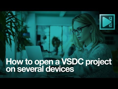 How to open a VSDC project on several devices