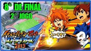 ☠ Inazuma Eleven GO Strikers 2013 ☠ #2° TEMP DUELO DOS INSCRITOS - 8° de final - 2