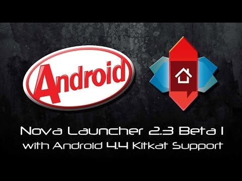 Nova Launcher With Android Kitkat Support
