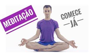 Meditação - Por que praticar? Quais benefícios? Comece já!