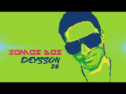 Deysson28 - Somos Dos ( Original ) 2017 | HOUSE, FUNK